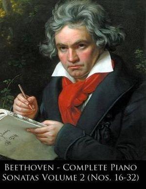 Beethoven - Complete Piano Sonatas Volume 2 (Nos. 16-32) - Ludwig Van Beethoven