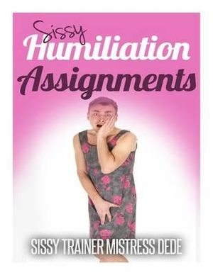 Sissy humiliation assignment