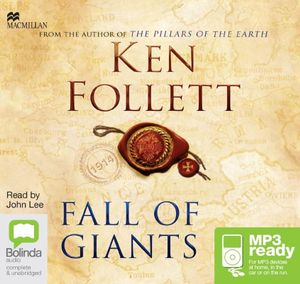 Fall Of Giants (MP3) : Century trilogy #1 - Ken Follet