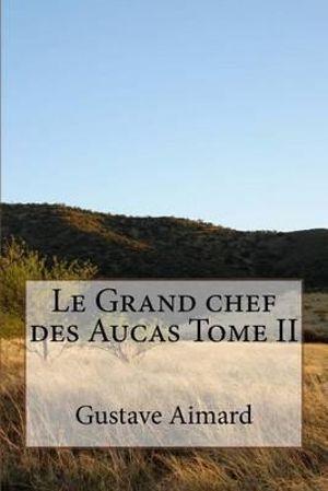 Le Grand Chef des Aucas - Tome II