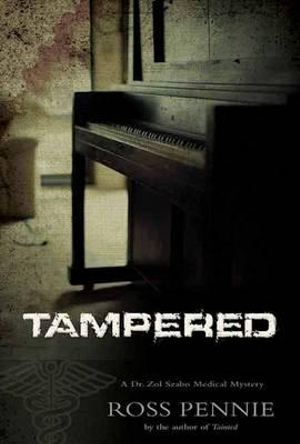 Tampered : A Dr. Zol Szabo Medical Mystery - Ross Pennie