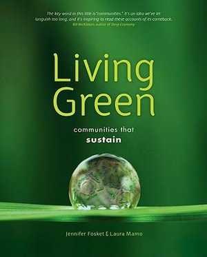 Living Green : Communities That Sustain - Jennifer Fosket