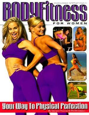 Body Fitness for Women : Your Way to Physical Perfection - Gerard Thorne