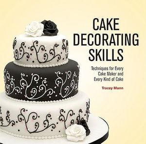 Booktopia - Cake Decorating Skills, Techniques for Every ...