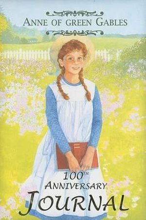 Booktopia Anne Of Green Gables 100 Anniversary Journal