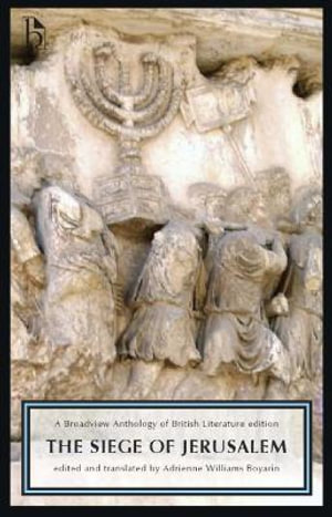 The Siege of Jerusalem : A Broadview Anthology of British Literature Edition - Adrienne Williams Boyarin