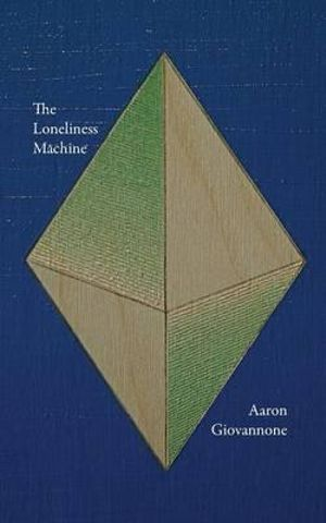 Loneliness Machine - Aaron Giovannone