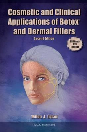 Cosmetic and Clinical Applications of Botox and Dermal Fillers William J. Lipham
