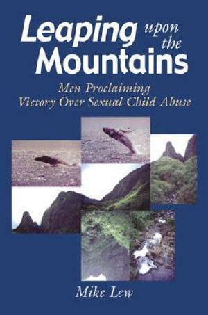 Leaping upon the Mountains : Men Proclaiming Victory over Sex - Mike Lew