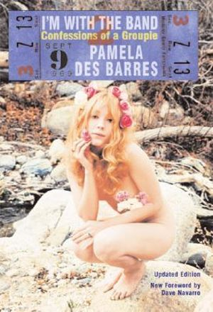 I'm with the Band : Confessions of a Groupie - Pamela Des Barres