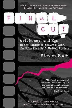 Final Cut : Art, Money and EGO in the Making of