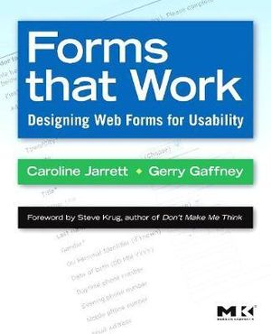Forms That Work : Designing Web Forms for Usability - Caroline Jarrett