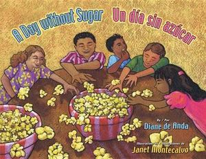 A Day Without Sugar / Un Dia Sin Azucar Diane Deanda and Janet Montecalvo