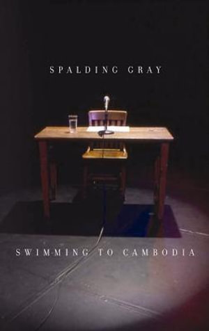 Swimming to Cambodia - Spalding Gray