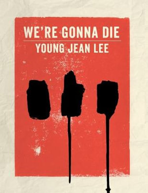 We're Gonna Die - Young Jean Lee