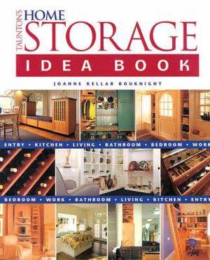 Home Storage Idea Book : 000306305 - Joanne Kellar Bouknight