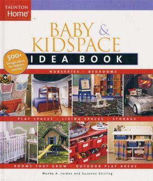 Baby & Kidspace Idea Book - Wendy Adler Jordan