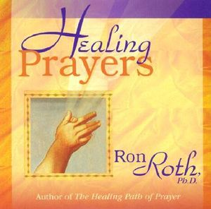 Healing Prayers - Ron Phd Roth