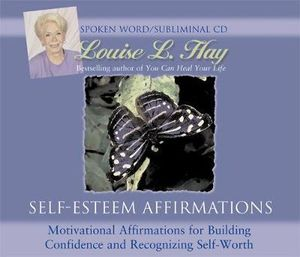 Self-Esteem Affirmations : Subliminal Mastery Ser. - Louise L. Hay