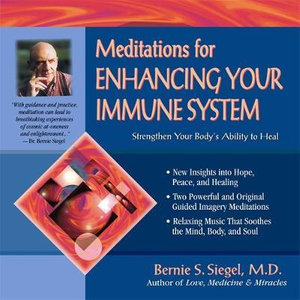 Meditations for Enhancing Your Immune System : Prescriptions for Living Ser. - Bernie Siegel