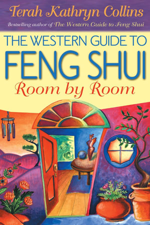 The Western Guide to Feng Shui  :  Room by Room - Terah Kathryn Collins