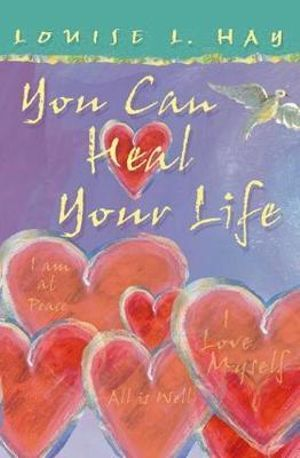 You Can Heal Your Life : Gift Edition - Louise L. Hay
