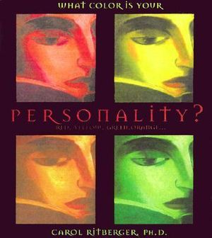 What Color Is Your Personality: Red, Orange, Yellow, Green... Carol Ritberger