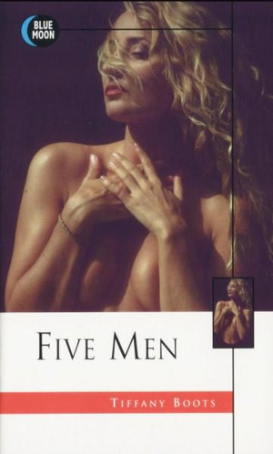 Five Men : Blue Moon Erotica Series - Tiffany Boots