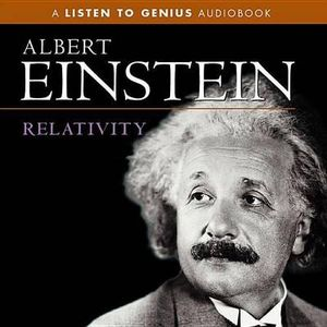 Relativity : Listen to Genius - Albert Einstein