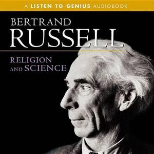 Religion and Science - Bertrand Russell