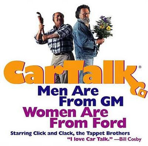 Car Talk : Men Are from GM, Women Are from Ford - Tom Magliozzi