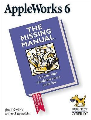 AppleWorks 6 : The Missing Manual - Jim Elferdink