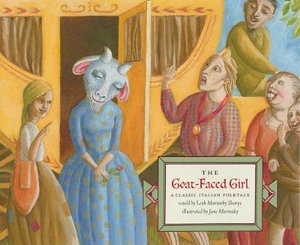 The Goat-Faced Girl : A Classic Italian Folktale - Leah Marinsky Sharpe