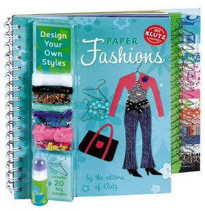 Paper Fashions : Design Your Own Styles with Other and Stencils and Beads : Klutz Series - Klutz