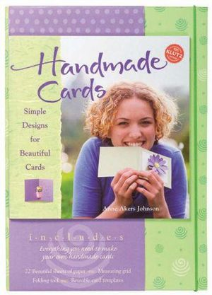 Klutz Handmade Cards  :  Simple Designs for Beautiful Cards - Anne Akers Johnson