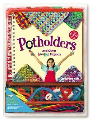 Klutz : Potholders and Other Loopy Projects : Klutz - Barbara Kane