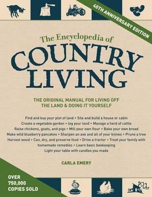 The Encyclopedia of Country Living - Carla Emery