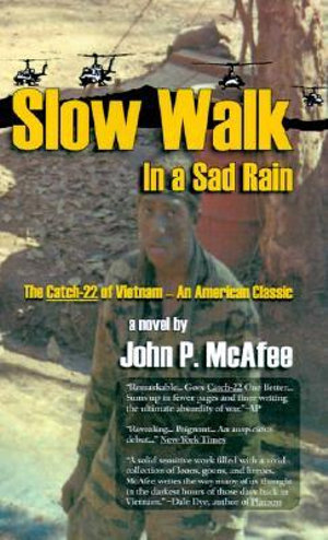 Slow Walk in a Sad Rain: The Catch-22 of Vietnam John P. McAfee and Pat Roberts