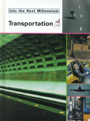 Transportation : Into the Next Millennium - Deborah Cannarella