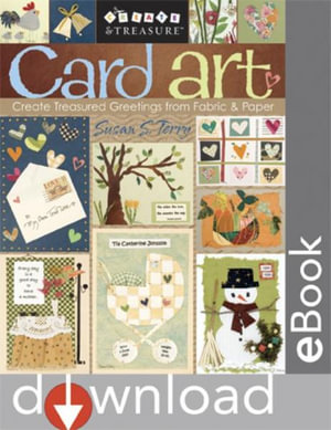 Card Art : Create Treasured Greetings from Fabric & Paper - Susan S. Terry