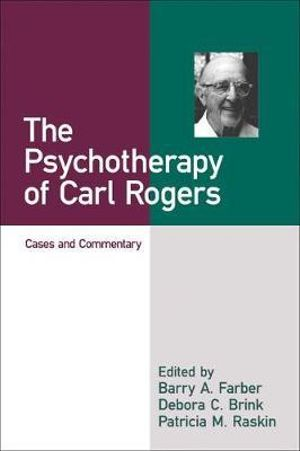 The Psychotherapy of Carl Rogers : Cases & Commentary - Barry A. Farber
