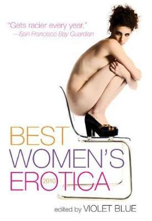 Best Women's Erotica, 2010 2010 - Violet Blue