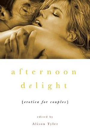 Afternoon Delight : Erotica for Couples - Alison Tyler
