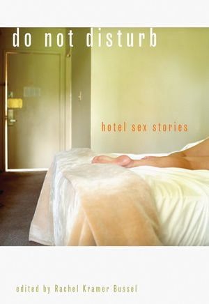 Do Not Disturb : Hotel Sex Stories - Rachel Kramer Bussel