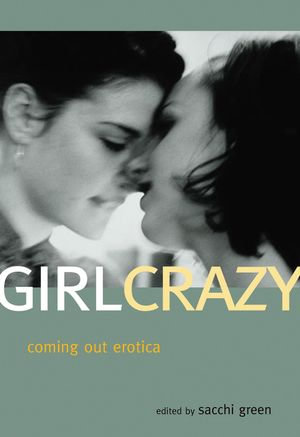 Girl Crazy : Coming Out Erotica - Sacchi Green