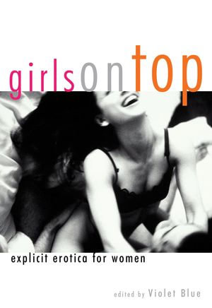 Girls On Top : Explicit Erotica For Women - Violet Blue
