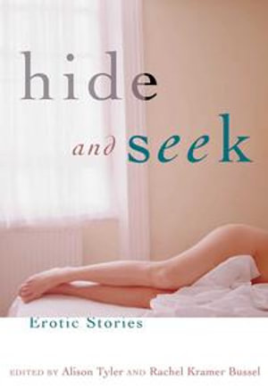 Hide and Seek : Erotic Stories - Alison Tyler