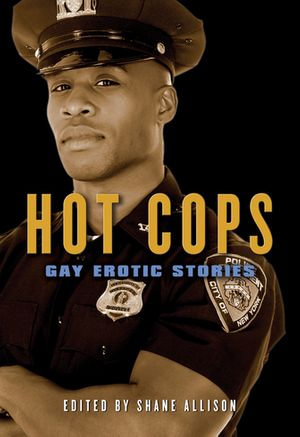 Hot Cops : Gay Erotic Stories - Shane Allison