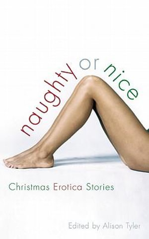 Naughty or Nice : Christmas Erotica Stories - Alison Tyler