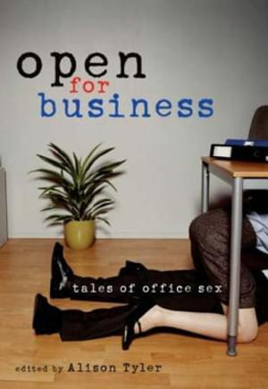 Open For Business : Tales of Office Sex - Alison Tyler